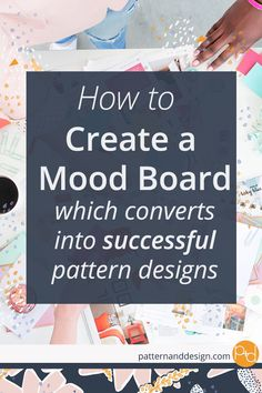 Learn how to create mood boards that convert into successful surface pattern designs