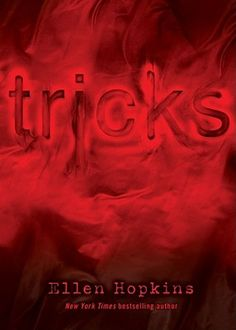 Tricks by Ellen Hopkins  She has a bag of poetic tricks to her writing that everyone loves.