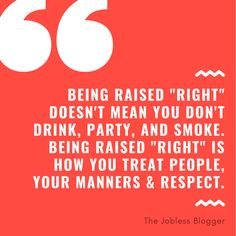 Rightly Said! Raised Right, Thought Of The Day, Treat People, Manners, Projects To Try, Peace, Magazine, Thoughts