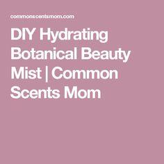 DIY Hydrating Botanical Beauty Mist | Common Scents Mom
