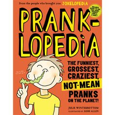 Pranklopedia by Workman Publishing - Every day is April Fools' Day. Pure heaven for the prankster, Pranklopedia is as indispensable a compilation of pranks as Jokelopedia is a collection of jokes. Written by longtime Nickelodeon Magazine editor in chief Julie Winterbottom, Pranklopedia is a complete prank encyclopedia. It includes over 70 pranks, with step-by-step ... get it here: http://www.wizardhq.com/servlet/the-14646/pranklopedia-by-workman-publishing/Detail?source=pintrest