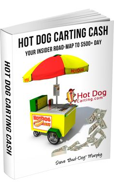 Yup. Over $500/day! People make a serious living with a hot dog cart. And I'm here to show you how to get started. Hot Dog Carting Cash offers a detailed road-map to how to get started in the business. Check it out!