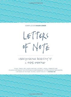 Letters of Note: Correspondence Deserving of a Wider Audience: Amazon.co.uk: Shaun Usher: Books