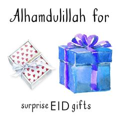 Alhamdulillah for surprise Eid gifts. #AlhamdulillahForSeries