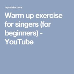 Warm up exercise for singers (for beginners) - YouTube