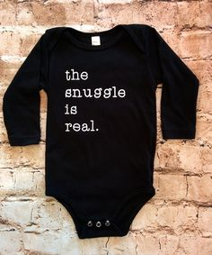 The Snuggle is Real Long Sleeve Onesie (Infant) available at RoseGoldVintage.com
