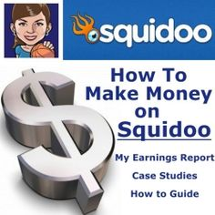 How to Make Money with Squidoo - My Squidoo Tips AND my Squidoo Earnings Report  This Month's Squidoo Payday = $1077.66 (two Squidoo accounts)    Welcome...
