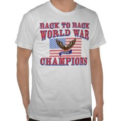 Merica Back to Back World War Champions with Eagle Tee Shirt