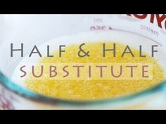 How to Make Half And Half - Homemade Substitute Recipe - YouTube