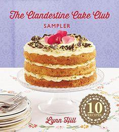 The Clandestine Cake Club Cookbook - Kindle edition by Hill, Lynn. Cookbooks, Food & Wine Kindle eBooks @ Amazon.com. Lynn Hill, Food Cakes, Big Cakes, Lime Cake Recipe, Tapas, Lime Cream, Pistachio Cake, Matcha Cake, Cakes And More