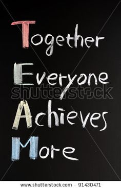 Team Acronym (Together Everyone Achieves More), Teamwork Motivation Concept Of Chalk Handwriting On A Blackboard Stock Photo 91430471 : Shutterstock