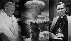 The Anniversary of Hiroshima: John Paul II and Fulton Sheen on the Bomb and Conversion
