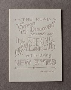 the real voyage of discovery consists not in seeking new landscapes but in having new eyes / marcel proust / design by almanac industries