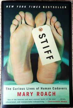 Stiff by Mary Roach. Hilarious read. So relevant if you are a medical student.