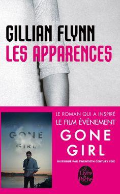Les Apparences - Gillian Flynn -  Un peu de lecture n'a jamais fait de mal ... Je teste en attendant de voir le film !!!!                                                                                                                                                                                 Plus