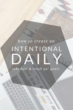 Be intentional with how you create a daily schedule! Learn which habits work and which don't, learn how to make a better to-do list with less stress, and crush your daily goals without feeling overwhelmed. Let me show you how!