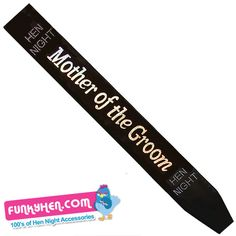 The BTB may love or loathe the #motherinlaw but she will be coming on the hen do. So why not get her kitted out in hen night accessories with this black sash. Perfect for any hen party outfit http://www.funkyhen.com/hen-party-sashes/black-mother-of-the-groom-sash/ remember use the hen night discount code PIN15 to save 15%