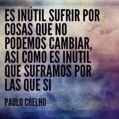 PC Quotes, Paulo Coelho, Truths, Frases, Thoughts, Messages, Blue Prints, Quotations, Quote