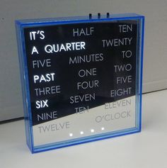 A unique clock that tells times in words instead of numbers. Cool idea for your dorm room at college!