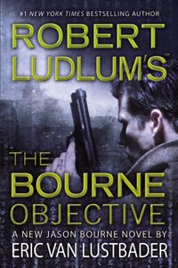 Robert Ludlum's The Bourne Objective - By Eric Van Lustbader (Bourne Series Book 8)