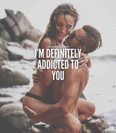 I'm definitely addicted to you. Sexy Love Quotes, Flirty Quotes, Qoutes About Love, Naughty Quotes, True Love Quotes, Romantic Love Quotes, Love Quotes For Him, Trust Quotes, Relationships Love