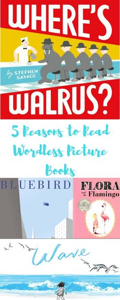 A list of wordless picture books and five reasons to read them to any age.