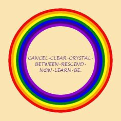 """When you so wish, you could CHANGE the past!  CANCEL-CLEAR-CRYSTAL-BETWEEN-RESCIND-NOW-LEARN-BE.  Dispel negativity, dispel anger and resentment, clarify things, increase psychic awareness, undo last action, act on good impulse now, reclaim youth and rejuvenate, be in peace and maintain wellness.  Quickly heals """"damage"""" from past dis-eases and worry  From the Database at Blue Iris Learning Center."""