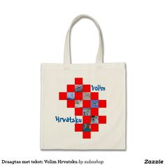 Croatia, Kroatie, gadgets, produkten, souvenirs, I love Croatia, Draagtas met tekst: Volim Hrvatsku