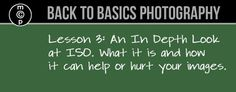 Back to Basics Photography: In Depth Look at ISO