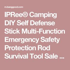 IPRee® Camping DIY Self Defense Stick Multi-Function Emergency Safety Protection Rod Survival Tool Sale - Banggood Mobile