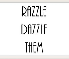 go ahead.  razzle dazzle them.
