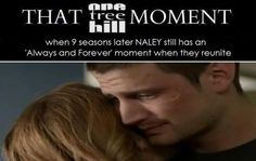 "9 seasons in and Haley still has that ""Always and Forever"" moment @Megan Brain"
