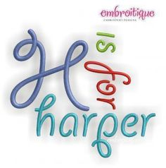 Monogram Sets - Harper Monogram Font - Great for boys and girls on sale now at Embroitique!