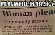 Meanwhile in Alaska.