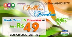 Happy Independence Day Offer 2015 Book Your .in Domains in Just Rs @49 Coupon Code- AGM49 Call Now: 08010184771/011-26041201 visit for more details: www.agmwebhosting.com