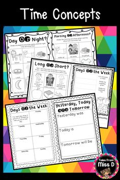 This NO PREP packet contains worksheets to teach your students about Time Concepts. 1) Day or Night sort 2) Morning or Afternoon sort 3) Long or Short Time sort 4) Days of the week ordering 5) What do we do each day? 6) Yesterday, Today and Tomorrow © Tales From Miss D