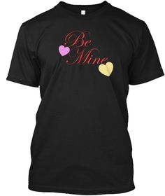 Be Mine Valentine Black T-Shirt Front