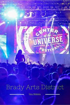 The Center of the Universe Festival is one of Tulsa's major annual music events. Bands from all across the country including big names take the stage in the Brady Arts District.