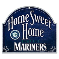 Seattle #Mariners Home Sweet Home Wood Sign $19.99