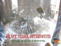 Sparkly Silver Tinsel Ornaments - House of Hepworths Music Ornaments, Clear Glass Ornaments, Clear Ornaments, Handmade Ornaments, Diy Christmas Ornaments, Holiday Crafts, Holiday Fun, Christmas Holidays, Christmas Bulbs