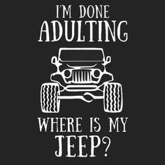Jeep Quotes, Jeep Sayings, Funny Quotes, Funny Memes, Jeep Decals, Jeep Parts, Jeep Cj, Jeep Life, Vinyl Designs