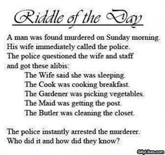 Riddle of the Day (Funny Misc Pictures) - #arrest #day #murderer #police #riddle #sunday