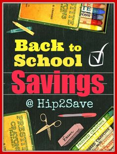 Get the latest back to school savings from Hip2Save.com. Save money, grab coupons and find amazing deals.