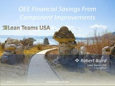 OEE Financial Benefits From Component Improvement by Lean Teams USA via slideshare