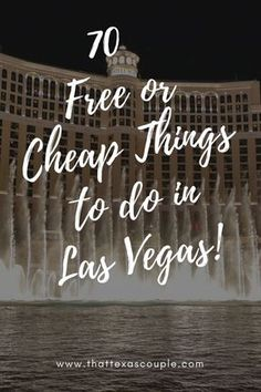 Planning a trip to Las Vegas, U.S.A? Don't miss our list of 70 Free or Cheap Things to do in Las Vegas! #lasvegas #budgettravel #visitlasvegas #lasvegasforcheap #couplestravel #vegas via @https://www.pinterest.com/thattexascouple