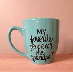 My favorite people call me grandpa mug, mug for grandpa, Father's Day gift, gift for grandpa, best poppy ever