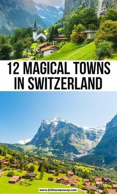 12 Magical Towns In Switzerland Switzerland Travel Guide, Switzerland Itinerary, Best Places In Switzerland, Places In Europe, Places To Go, Europe Travel Guide, Travel Destinations, Travel Around The World, Around The Worlds