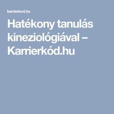 Hatékony tanulás kineziológiával – Karrierkód.hu