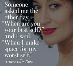 """""""If I can make space for the idea that the goal is not to be perfect, but the goal is to be me, then I get to revel in the mixed bag of what it is to be a human."""" -Tracee Ellis Ross"""
