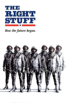 The Right Stuff                                       Who was the best pilot I ever saw? Well, uh, you're lookin' at 'im.